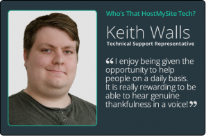 Keith Walls - HostMySite Technical Support Representative