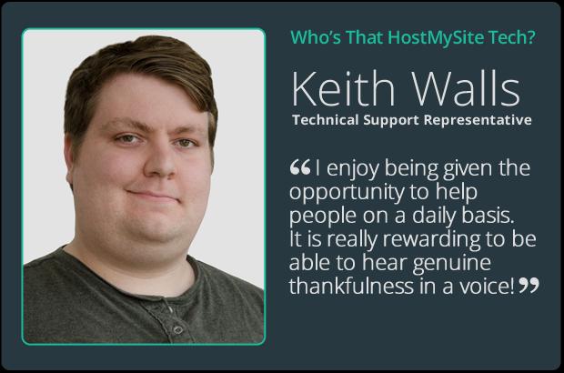 Keith Walls - HostMySite Technical Support Representative