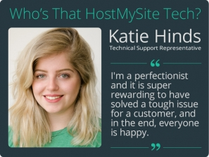 Katie Hinds - HostMySite Technical Support Representative